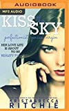 img - for Kiss the Sky (Addicted: Calloway Sisters) book / textbook / text book