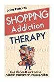 Shopping Addiction Therapy: Stop The Credit Card Abuse - Addiction Treatment For Shopping Addicts (Credit Card Repair)