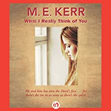 What I Really Think of You (       UNABRIDGED) by M.E. Kerr Narrated by Zach Villa, Amy Landon