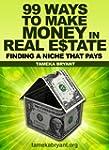 99 Ways to Make Money in Real Estate...