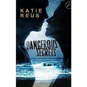 Dangerous Secrets | [Katie Reus]