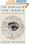 To Explain the World: The Discovery o...