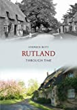 Stephen Butt Rutland Through Time