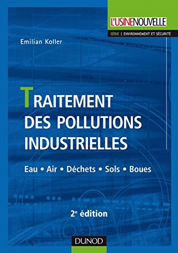 traitement-des-pollutions-industrielles-2eme-edition-eau-air-dechets-sols-boues