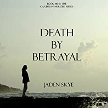 Death by Betrayal (       UNABRIDGED) by Jaden Skye Narrated by Fiona McGuinness