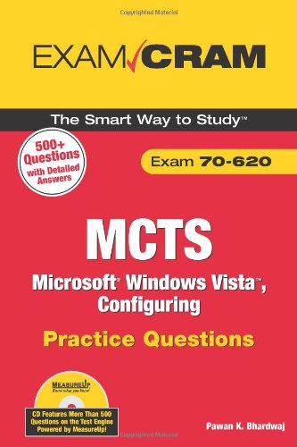 MCTS 70-620 Microsoft Windows Vista: Configuring Practice Questions Exam Cram
