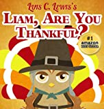 Liam, Are You Thankful? [Thanksgiving Books for Children Ages 3 & Up] (Liam the Owl Series)