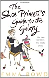 The Shoe Princess's Guide to the Galaxy Emma Bowd