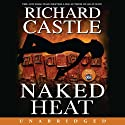 Naked Heat Audiobook by Richard Castle Narrated by Johnny Heller