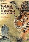Pourquoi le tigre ne grimpe pas aux arbres par Zarcate