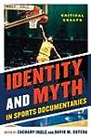 Identity and Myth in Sports Documenta...