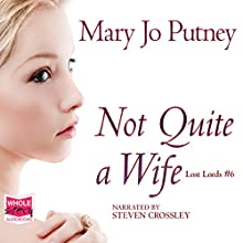 Not Quite a Wife (       UNABRIDGED) by Mary Jo Putney Narrated by Steven Crossley