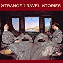 Strange Travel Stories Audiobook by Arthur Conan Doyle, H. Rider Haggard, Mark Twain, Wilkie Collins, Edgar Allan Poe, Guy Boothby, Jerome K. Jerome Narrated by Cathy Dobson