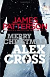 Merry Christmas, Alex Cross: (Alex Cross 19) by Patterson, James (2013) Paperback