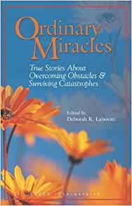 Ordinary miracles true stories about overcoming obstacles meaning