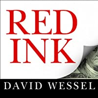 Red Ink: Inside the High-Stakes Politics of the Federal Budget (       UNABRIDGED) by David Wessel Narrated by Lloyd James