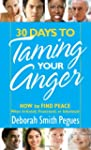 30 Days To Taming Your Anger: How to...