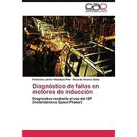 Diagnóstico de fallas en motores de inducción: Diagnóstico mediante el uso del ISP (Instantaneous Space Phasor...