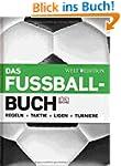 Das Fu�ballbuch: Regeln - Taktik - Li...