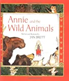 Annie and the Wild Animals (0395510066) by Brett, Jan