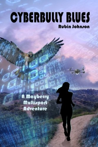 Cyberbully Blues (A Mayberry Multisport Adventure) (Volume 2)