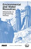 Environmental and Water Resources: Milestones in Engineering History