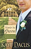 Stand-in Groom (Brides of Bonneterre, Book 1)