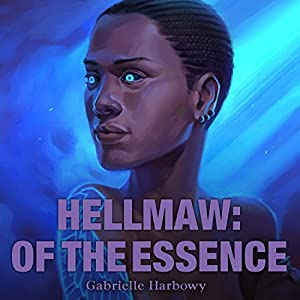 Hellmaw: Of the Essence Audiobook