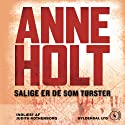 Salige er de som tørster [Blessed Are Those Who Thirst] (       UNABRIDGED) by Anne Holt Narrated by Judith Rothenborg