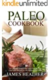 Paleo Cookbook:101 Delicious Gluten-Free, Dairy-Free, & Grain Free Paleo Recipes to Lose Weight & Feel Great (English Edition)