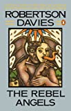 The Rebel Angels (Cornish Trilogy) (0140062718) by Davies, Robertson