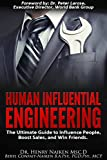 Human Influential Engineering: The Ultimate Guide to Influence People, Boost Sales, and Win Friends