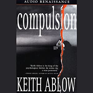 Compulsion: A Novel | [Keith Ablow]