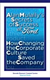 img - for Alan Mulally's Secrets of Success at Ford: How Changing the Corporate Culture Saved the Company book / textbook / text book