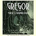 Gregor and the Curse of the Warmbloods: Underland Chronicles, Book 3 Audiobook by Suzanne Collins Narrated by Paul Boehmer
