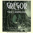 Gregor and the Curse of the Warmbloods: Underland Chronicles, Book 3 Hörbuch von Suzanne Collins Gesprochen von: Paul Boehmer