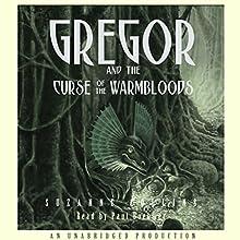 Gregor and the Curse of the Warmbloods: Underland Chronicles, Book 3   Livre audio Auteur(s) : Suzanne Collins Narrateur(s) : Paul Boehmer