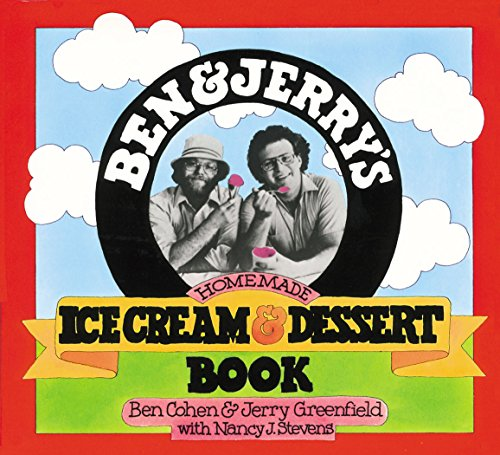 Ben & Jerry's Homemade Ice Cream & Dessert Book by Ben Cohen, Jerry Greenfield, Nancy Stevens