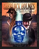 Luke Benjamen Kuhns Sherlock Holmes and The Case of The Crystal Blue Bottle: A Graphic Novel