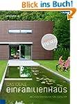 Das ideale Einfamilienhaus: Architekt...