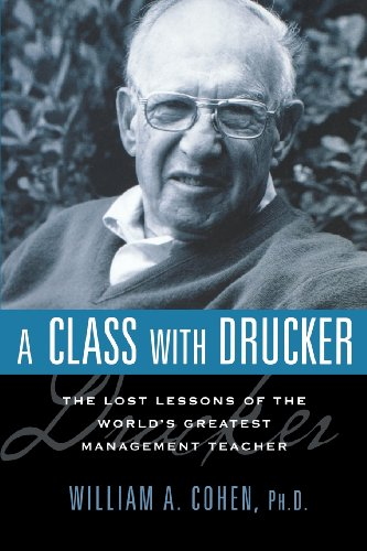 A Class with Drucker: The Lost Lessons of the World's...
