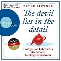 The devil lies in the detail: Lustiges und Lehrreiches über unsere Lieblingsfremdsprache Hörbuch