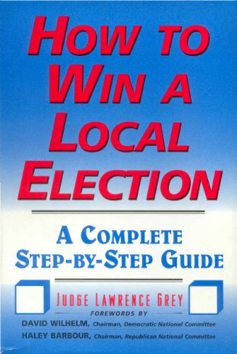 How to Win a Local Election: A Complete Step-By-Step Guide (How To Win Elections compare prices)