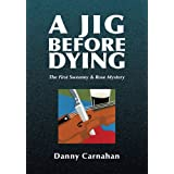 A Jig Before Dying:The First Sweeney & Rose Mystery