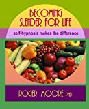 img - for Becoming Slender For Life, Second Edition: Self-hypnosis makes the difference book / textbook / text book