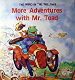 img - for More Adventures With Mr. Toad (Kenneth Grahame's the Wind in the Willows) book / textbook / text book