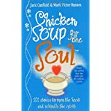 Chicken Soup For The Soul: 101 Stories to Open the Heart and Rekindle the Spiritby Jack Canfield