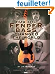 How the Fender Bass Changed the World...