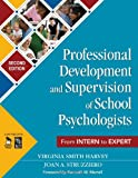 Professional Development and Supervision of School Psychologists: From Intern to Expert