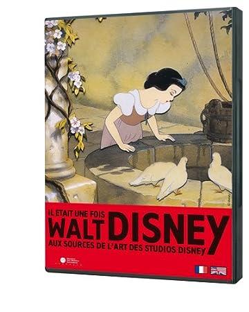 IL ETAIT UNE FOIS Walt Disney aux sources de l'art des studios disney